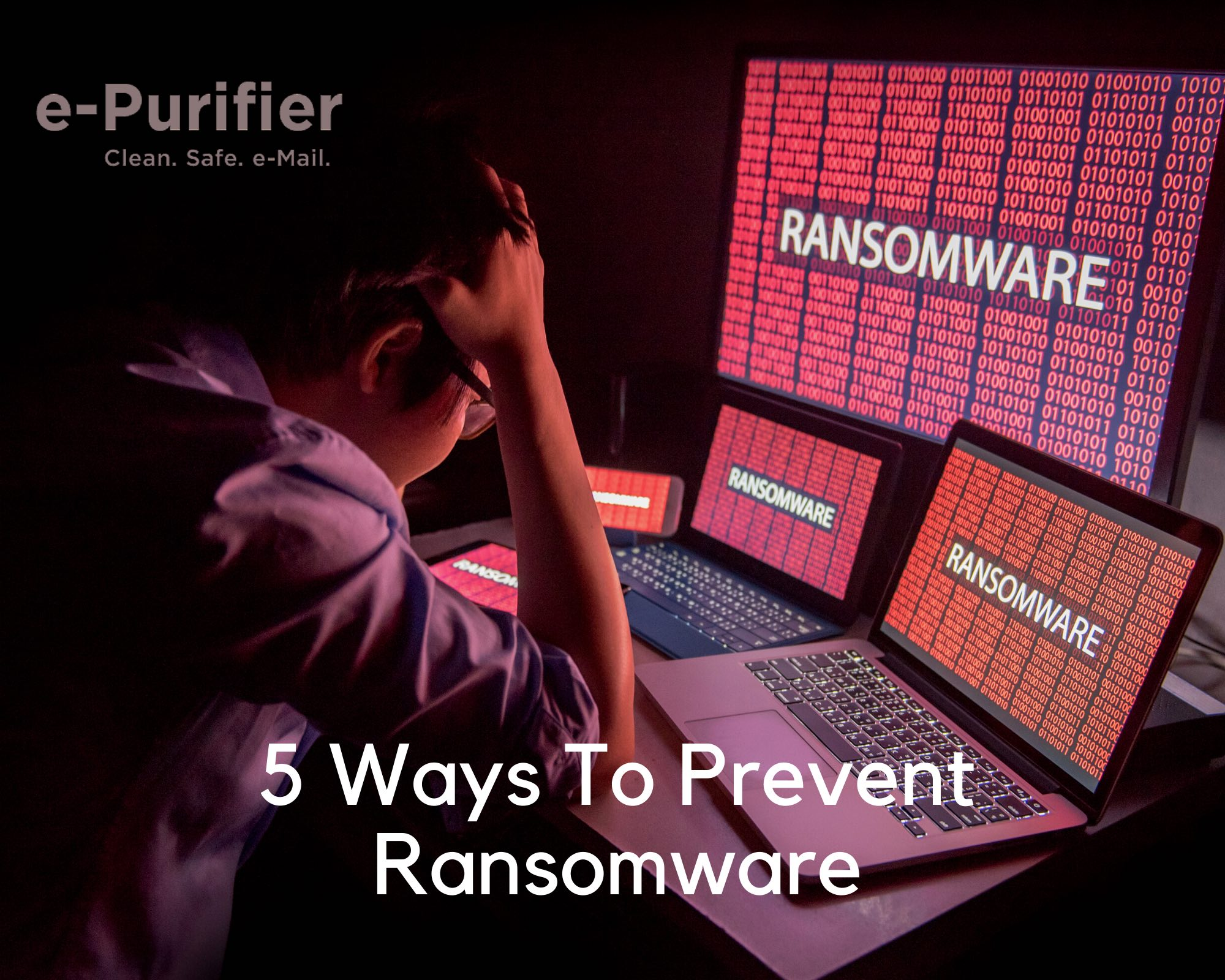 5 ways to prevent ransomware - e-purifier