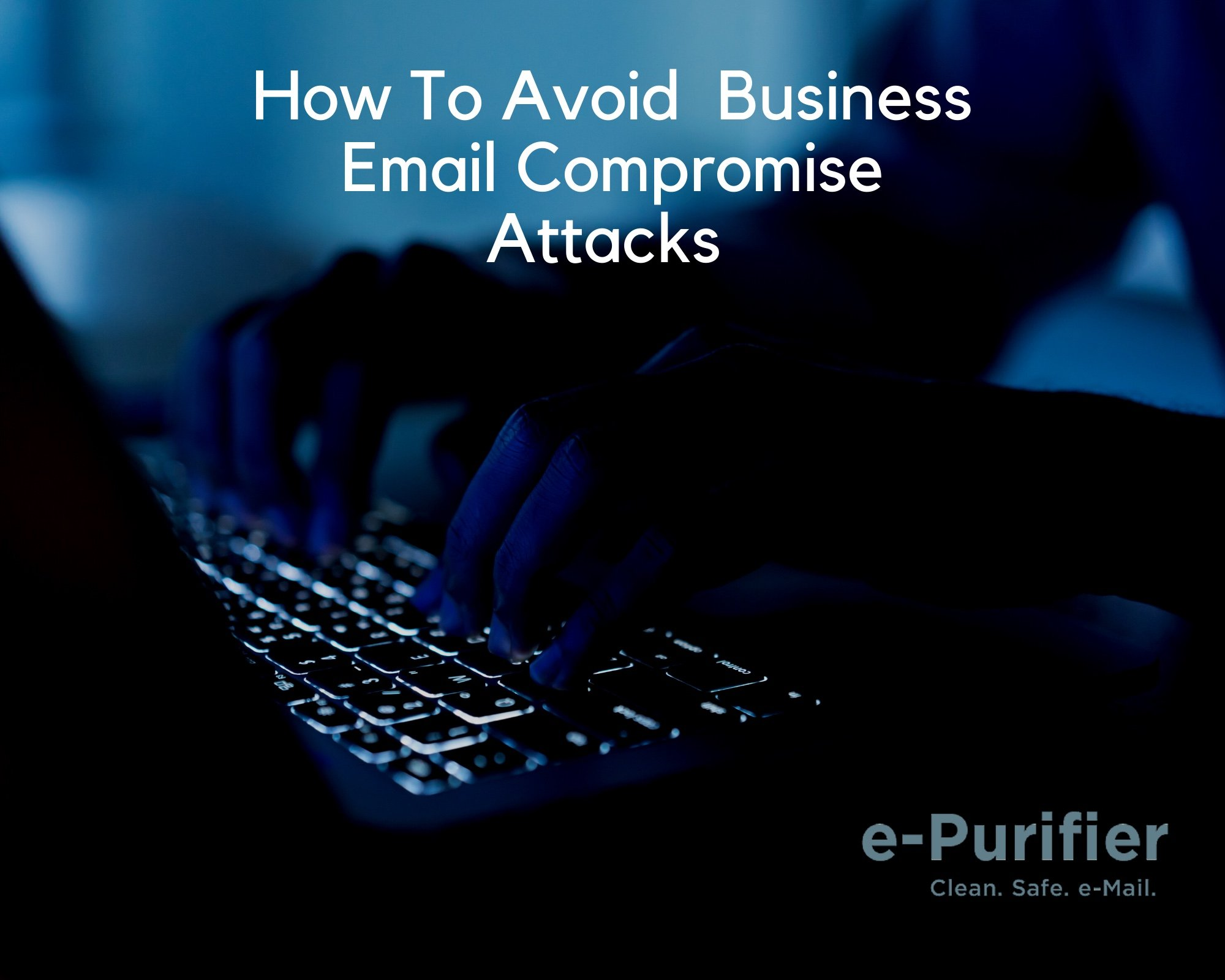 how to avoid email attacks - e-purifier
